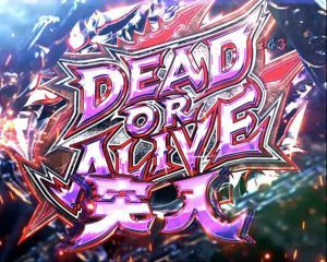 CR JAWS 2 再臨 DEAD or ALIVE